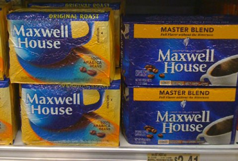 Even Maxwell House!